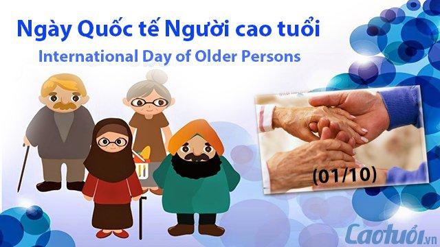 Ngày quốc tế Người cao tuổi (01/10) do Liên Hiệp Quốc đặt ra